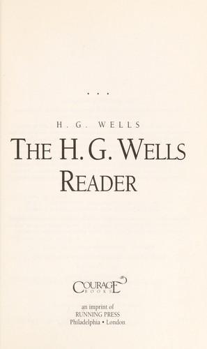 The H.G. Wells reader by H. G. Wells