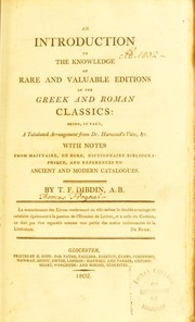 Cover of: An introduction to the knowledge of rare and valuable editions of the Greek and Roman Classics | Thomas Frognall Dibdin