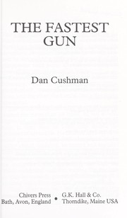 Cover of: The fastest gun | Dan Cushman