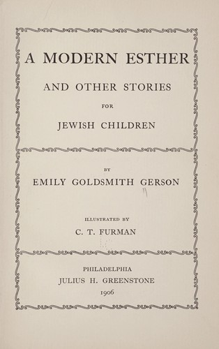 A modern Esther, and other stories for Jewish children by Emily Goldsmith Gerson