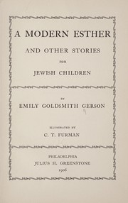 Cover of: A modern Esther, and other stories for Jewish children | Emily Goldsmith Gerson