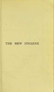 The new hygiene : three lectures on the prevention of infectious diseases