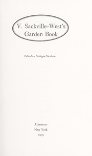Cover of: V. Sackville-West's garden book: a collection taken from In your garden, In your garden again, More for your garden, Even more for your garden