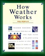 Cover of: How weather works | Rob DeMillo