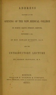 Cover of: Address delivered at the opening of the new Medical College in North Grove Street, Boston, November 6, 1846