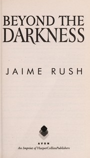 Cover of: Beyond the darkness | Jaime Rush