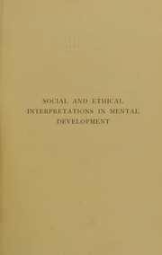 Cover of: Social and ethical interpretations in mental development