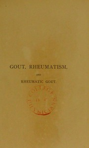Cover of: A treatise on gout, rheumatism, and rheumatic gout
