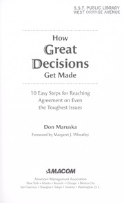 Cover of: How great decisions get made [electronic resource] : 10 easy steps for reaching agreement on even the toughest issues |