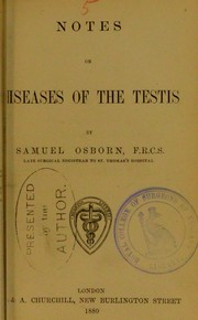 Cover of: Notes on diseases of the testis | Samuel Osborn