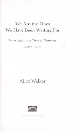 Inner Light in a Time of Darkness We Are The Ones We Have Been Waiting For