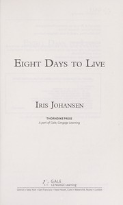 Cover of: Eight days to live: an Eve Duncan forensics thriller