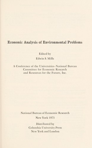 Economic analysis of environmental problems by edited by Edwin S. Mills.