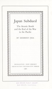 Cover of: Japan Subdued: The Atomic Bomb and the End of the War in the Pacific