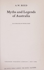 Myths and legends of Australia by Alexander Wyclif Reed