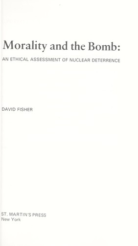 Morality and the bomb : an ethical assessment of nuclear deterrence by