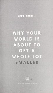 Cover of: Why your world is about to get a whole lot smaller