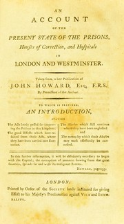 Cover of: An account of the present state of the prisons, houses of correction, and hospitals in London and Westminster