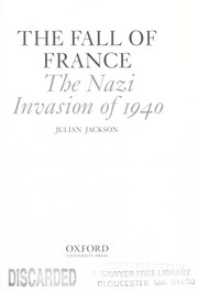 Cover of: FALL OF FRANCE: THE NAZI INVASION OF 1940
