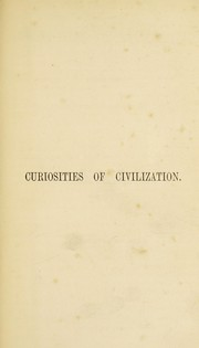 Cover of: Curiosities of civilization