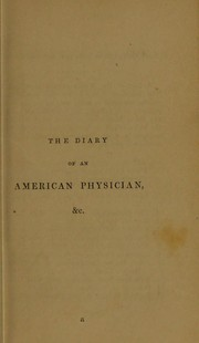 Cover of: The diary of an American physician, or the victims of gaming. To which is added the Harcourts; illustrating the benefit of retrenchment and reform |