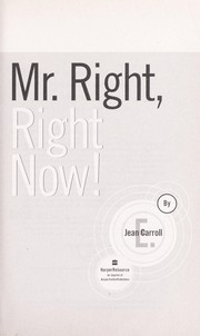 Cover of: Mr. right, right now! | E. Jean Carroll
