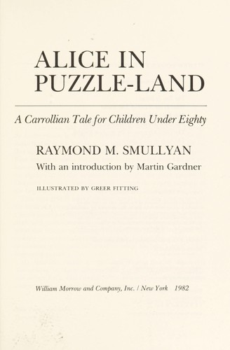Alice in puzzle-land : a Carrollian tale for children under eighty by