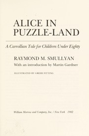 Cover of: Alice in puzzle-land : a Carrollian tale for children under eighty |