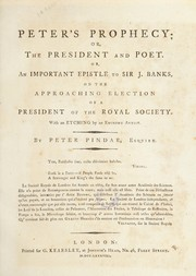 Cover of: Peter's prophecy, or, The president and poet, or, An important epistle to Sir J. Banks, on the approaching election of a president of the Royal Society. With an etching by an eminent artist