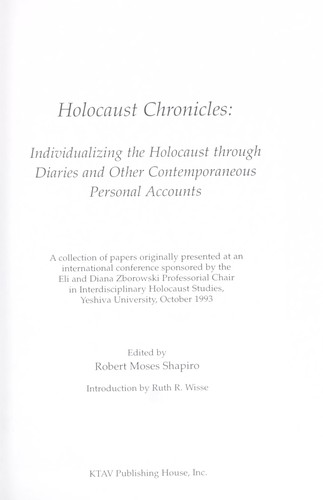 Holocaust chronicles : individualizing the Holocaust through diaries and other contemporaneous personal accounts by