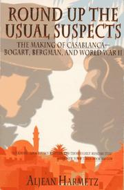 Cover of: Round Up the Usual Suspects: The Making of Casablanca