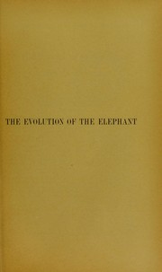 Cover of: The evolution of the elephant
