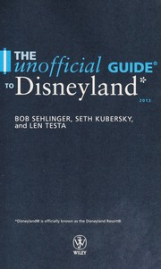 The unofficial guide to Disneyland 2013 by Bob Sehlinger