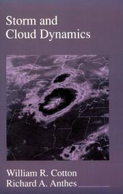 Cover of: Storm and Cloud Dynamics (International Geophysics Series) | William R. Cotton, Richard A. Anthes