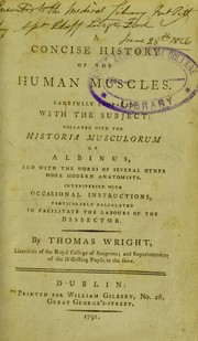 Cover of: A concise history of the human muscles | Thomas Wright