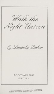 Cover of: Walk the night unseen | Lucinda Baker