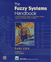 The Fuzzy Systems Handbook: A Practitioner's Guide to Building and Maintaining Fuzzy Systems