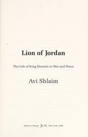 Cover of: Lion of Jordan: the life of King Hussein in war and peace