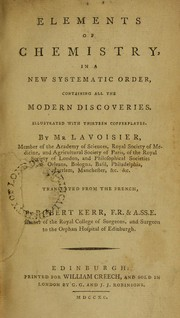 Cover of: Elements of chemistry, in a new systematic order, containing all the modern discoveries. ...