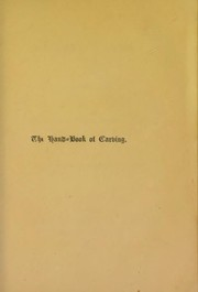 Cover of: The hand-book of carving | University of Leeds. Library