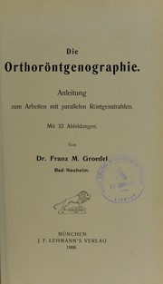 Cover of: Die Orthor©œntgenographie