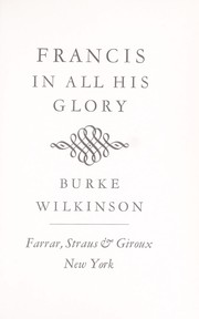 Cover of: Francis in all his glory. | Burke Wilkinson