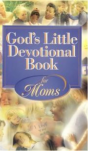 Gods Little Devotional Book For Moms (God's Little Devotional Book) by