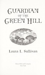 Cover of: Guardian of the Green Hill | Laura L. Sullivan