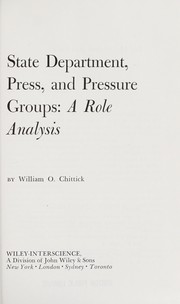 Cover of: State Department, press, and pressure groups | William O. Chittick