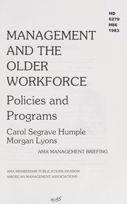 Cover of: Management and the older workforce | Carol Segrave Humple