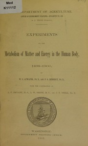 Cover of: Experiments on the metabolism of matter and energy in the human body, 1898-1900