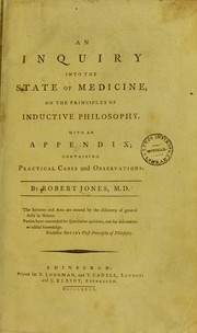 An inquiry into the state of medicine, on the principles of inductive philosophy by Jones, Robert M.D.