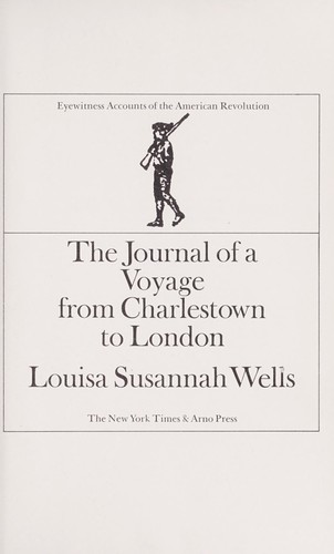 The journal of a voyage from Charlestown to London by Louisa Susannah (Wells) Aikman
