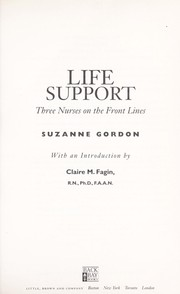 Cover of: Life support : three nurses on the front lines |